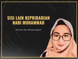 Sisi Lain Kepribadian Nabi Muhammad; Humoris dan Menyenangkan